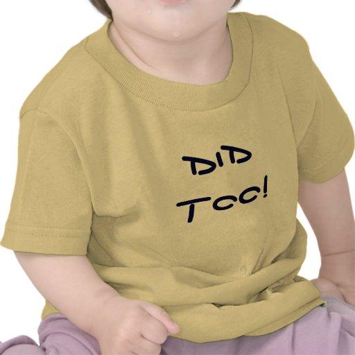 N'a pas fait ! A fait aussi ! - Pièce en t jumelle T-shirts