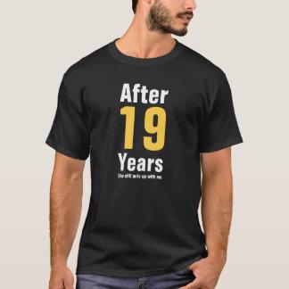 Nach 19 Jahren duldete sie mich noch T-Shirt