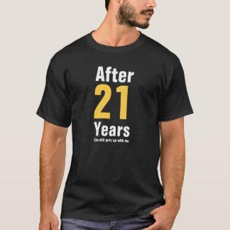 Nach 21 Jahren duldete sie mich noch T-Shirt