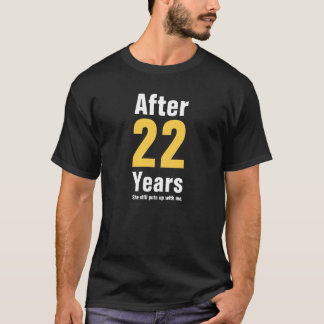 Nach 22 Jahren duldete sie mich noch T-Shirt