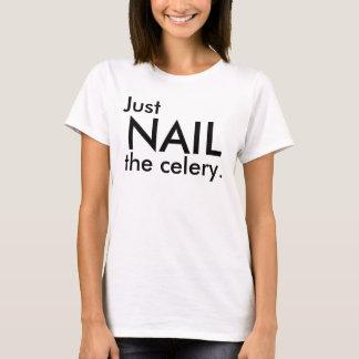Nageln Sie einfach den Sellerie T-Shirt