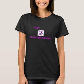 Nah? T-Shirt
