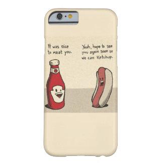 Nahrungsmittelwortspiel - Würstchen/Ketschup Barely There iPhone 6 Hülle