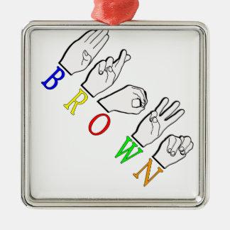 NAMENSzeichen BROWNS FINGERSPELLED ASL Quadratisches Silberfarbenes Ornament