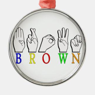 NAMENSzeichen BROWNS FINGERSPELLED ASL Rundes Silberfarbenes Ornament