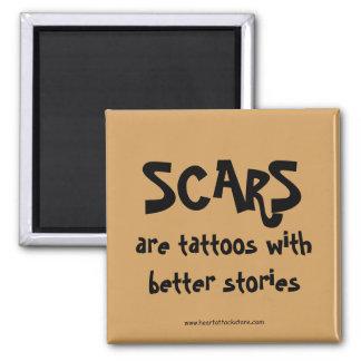 Narben sind Tätowierungen mit besseren Geschichten Quadratischer Magnet