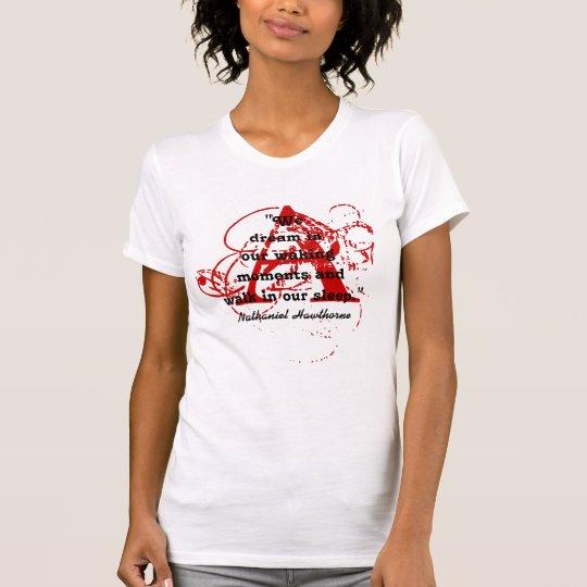 Nathaniel Hawthorne träumen wir ZitatScharlachrot T-Shirt