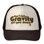 Ne laissez pas la gravité vous descendre pour le g casquette