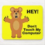 Ne touchez pas ! tapis de souris