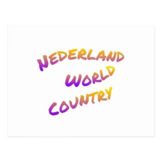 Nederland Weltland, bunte Textkunst Postkarte