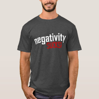Negativität IST ZUM KOTZEN! T-Stück T-Shirt