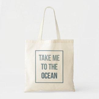 Nehmen Sie mich zum Ozean Tragetasche