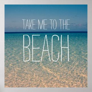 Nehmen Sie mich zum Strand-Meerwasser-blauer Poster