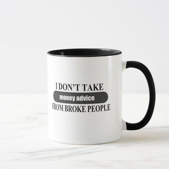 Nehmen Sie nicht Geldrat-KAFFEE-TASSE Tasse