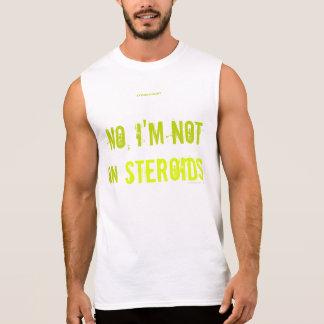 Nein, bin ich nicht auf Steroiden Ärmelloses Shirt