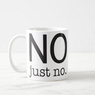 """""""Nein, gerade nein"""" Tasse"""