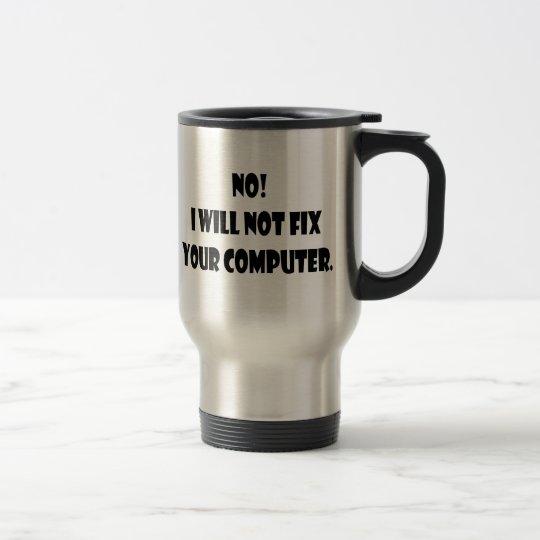 Nein! Ich repariere nicht Ihren Computer! Edelstahl Thermotasse