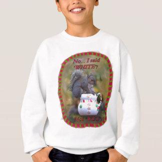 """Nein… Ich sagte, dass """"Weiß"""" nicht """"nassmachte""""! Sweatshirt"""