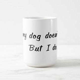 Nein, mein Hund beißt nicht Tasse