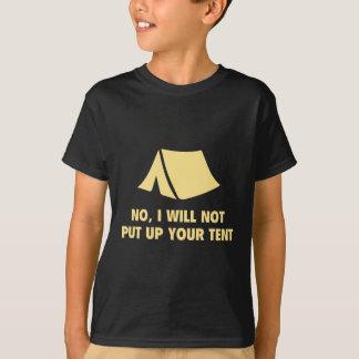 Nein, stelle ich nicht Ihr Zelt auf T-Shirt