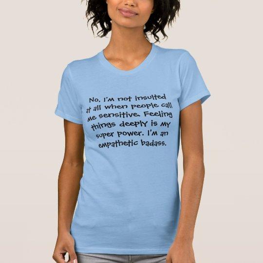 Nein, werde ich nicht überhaupt beleidigt, wenn T-Shirt