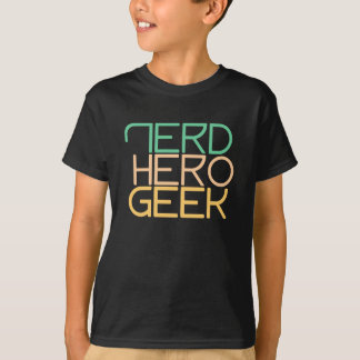 Nerd, hero, geek, T-Shirt