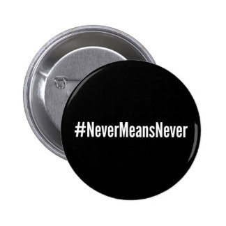 NeverMeansNever Knopf Runder Button 5,7 Cm