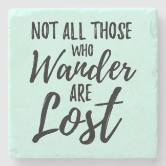 Nicht alles die, die Wander verloren sind Steinuntersetzer