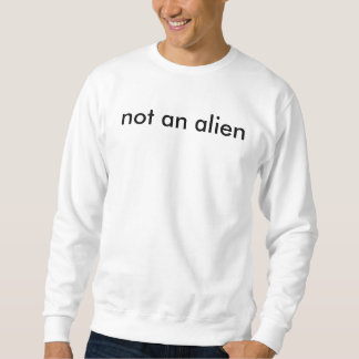 nicht ein alien sweatshirt