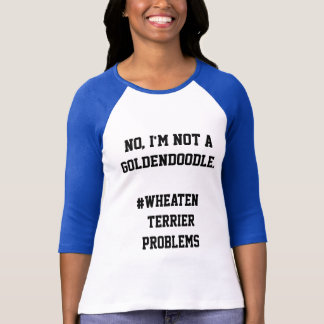 Nicht ein Goldendoodle - Wheaten Terrier-Probleme T-Shirt