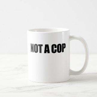 NICHT EIN POLIZIST KAFFEETASSE