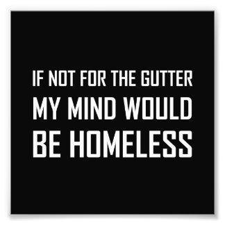 Nicht für Gosse-Verstand seien Sie obdachlos Fotodruck