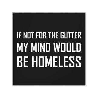Nicht für Gosse-Verstand seien Sie obdachlos Leinwanddruck