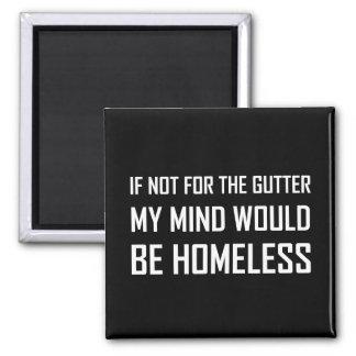 Nicht für Gosse-Verstand seien Sie obdachlos Quadratischer Magnet