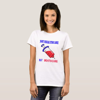 Nicht Gesundheitswesen aber Deathcare T-Shirt