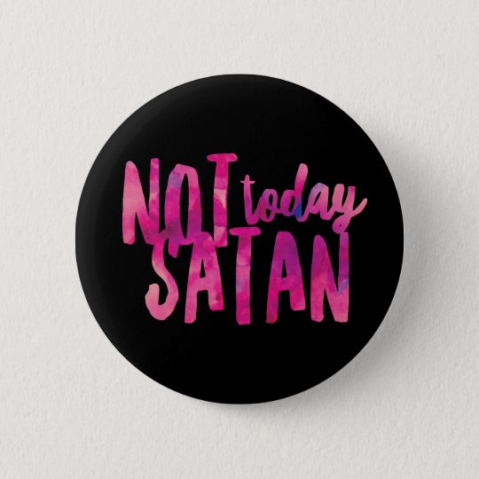 Nicht heute Satan Standard, 2 ¼ Zoll-runder Knopf Runder Button 5,1 Cm
