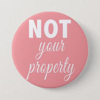 NICHT Ihr Eigentums-Knopf Runder Button 7,6 Cm