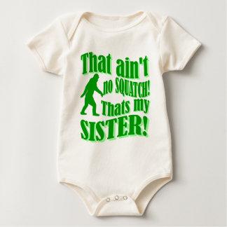 Nicht ist kein squatch, das meine Schwester ist Baby Strampler