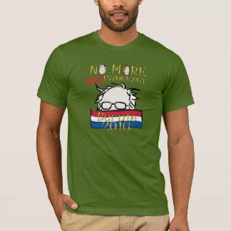 Nicht mehr Haar-istocracy - Bernie für Präsidenten T-Shirt