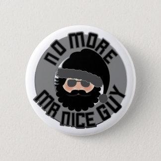 Nicht mehr Herr Nice Guy! Runder Button 5,1 Cm