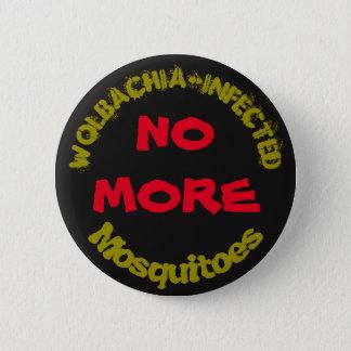 Nicht mehr Wolbachia Moskitos durch RoseWrites Runder Button 5,7 Cm