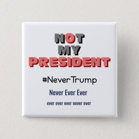 Nicht mein Präsident Never Trump Button