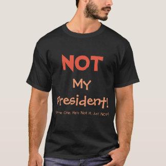 NICHT mein Präsident! Shirt der Versions-2