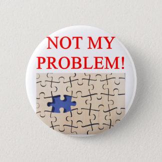 nicht mein Problem! Runder Button 5,7 Cm