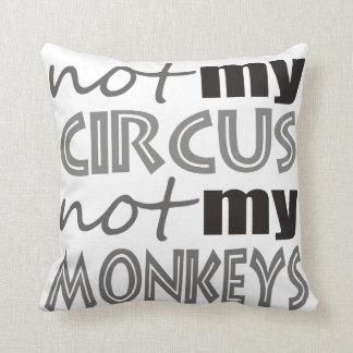 Nicht mein Zirkus nicht meine Affen Kissen