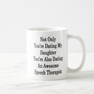 Nicht nur Sie sind verabredeten meine Tochter, die Kaffeetasse