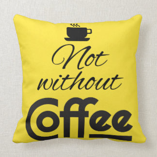 Not Without Coffee!