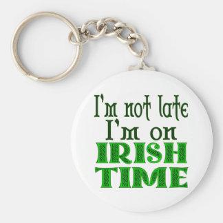 Nicht spät irische Zeit-lustiges Sprichwort Schlüsselanhänger