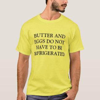 Nicht tun Kühlschrankbutter und -eier T-Shirt