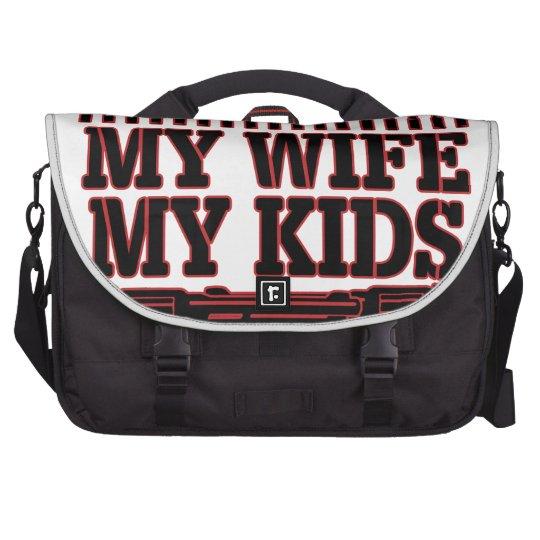 Nicht tun Touch meine Ehefrau meine Kinder meine Laptoptaschen
